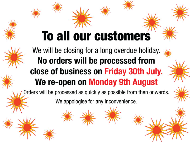Closed 30th July to 9th August